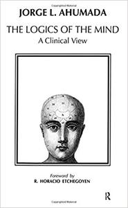 Logics of the Mind: A Clinical View