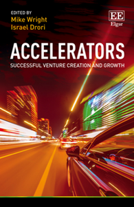 Accelerators : Successful Venture Creation and Growth