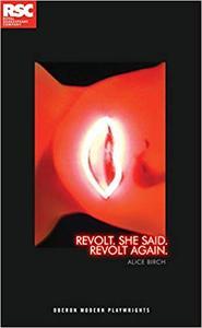 Revolt. She Said. Revolt Again