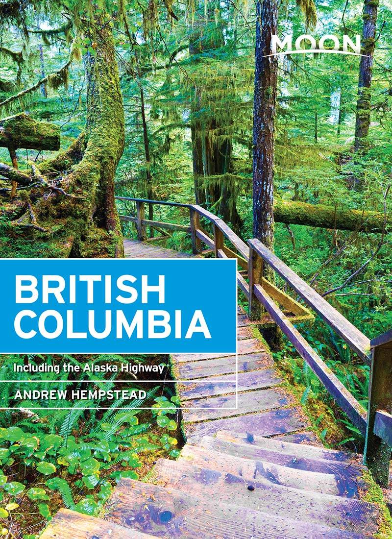 Moon British Columbia: Including the Alaska Highway (Travel Guide), 11th Edition