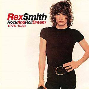 Rex Smith - Rock And Roll Dream 1976-1983 (2017)