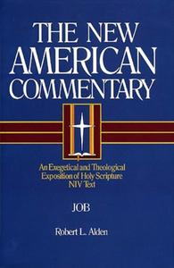 Job: An Exegetical and Theological Exposition of Holy Scripture (The New American Commentary)