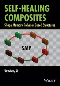 Self-Healing Composites: Shape Memory Polymer Based Structures (repost)