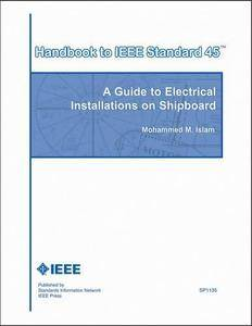 Handbook to IEEE Standard 45: A Guide to Electrical Installations on Shipboard (Repost)