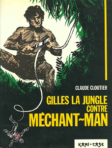 Gilles La Jungle Contre Mechant Man