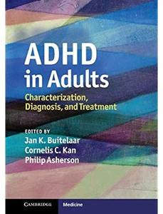 ADHD in Adults: Characterization, Diagnosis, and Treatment [Repost]