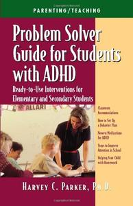 Problem Solver Guide for Students with ADHD: Ready-to-Use Interventions for Elementary and Secondary Students (repost)