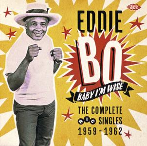 Eddie Bo - Baby I'm Wise: The Complete Ric Singles 1959-1962 (2015) {Ace Records CDCHD 1429}