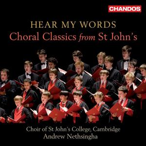 Andrew Nethsingha, Choir of St Johns College, Cambridge - Hear My Words: Choral Classics from St John's (2010)