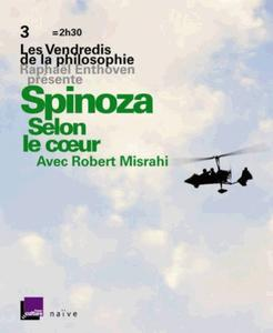 "Raphaël Enthoven, ""Spinoza, selon le cœur"""
