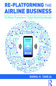 Re-platforming the Airline Business : To Meet Travelers' Total Mobility Needs