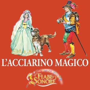 «L'acciarino magico» by SILVERIO PISU (versione sceneggiata),VITTORIO PALTRINIERI (musiche)