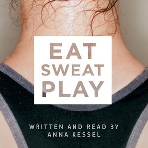 «Eat Sweat Play» by Anna Kessel