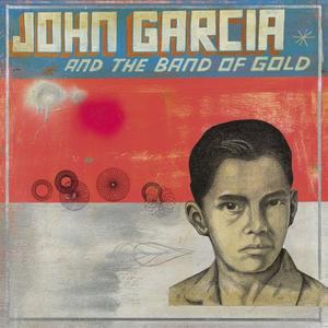 John Garcia - John Garcia and the Band of Gold (2019)