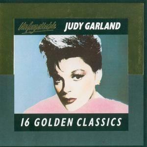 Judy Garland - Unforgetable Judy Garland: 16 Golden Classics (1987)