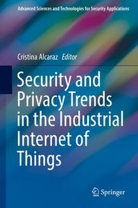 Security and Privacy Trends in the Industrial Internet of Things (Repost)