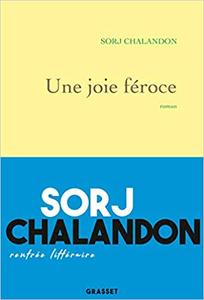 Une joie féroce - Sorj Chalandon