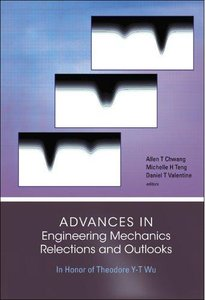 Advances In Engineering Mechanics Reflections And Outlooks: In Honor Of Theodore Y-t Wu (repost)