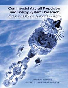 Commercial Aircraft Propulsion and Energy Systems Research : Reducing Global Carbon Emissions