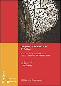 Design of Steel Structures: Eurocode 3: Designof Steel Structures, Part 1-1: General Rules and Rules for Building (2nd Edition)