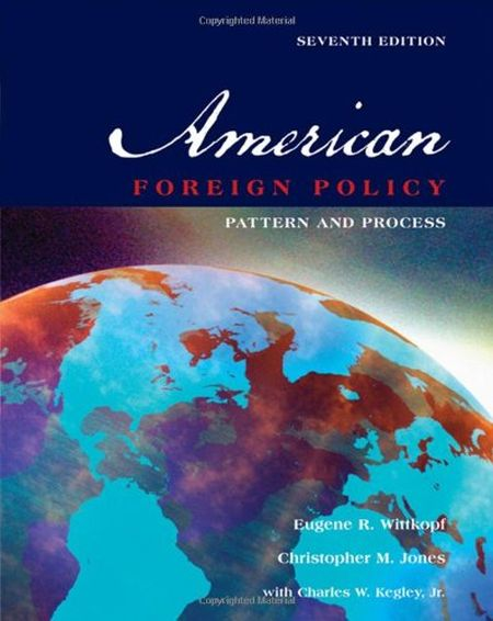 American Foreign Policy: Pattern and Process, 7th edition (repost)