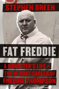 Fat Freddie A Gangster's Life   The Bloody Career of Freddie Thompson