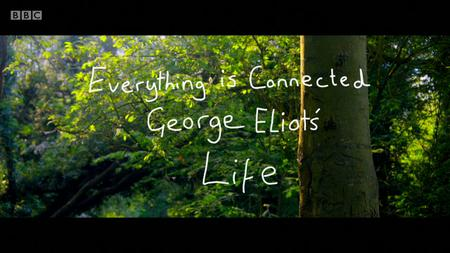 BBC Arena - Everything Is Connected: George Eliot's Life (2019)