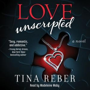 «Love Unscripted» by Tina Reber