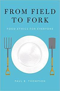From Field to Fork: Food Ethics for Everyone (Repost)