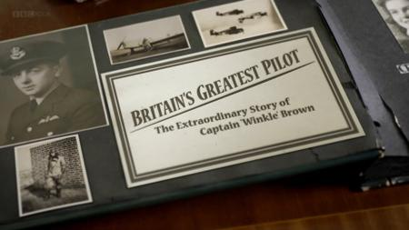 BBC - Britain's Greatest Pilot: The Extraordinary Story of Captain Winkle Brown (2014)