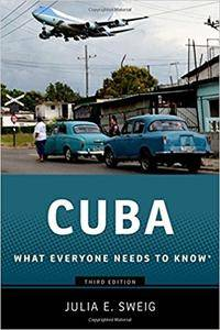 Cuba: What Everyone Needs to Know, 3rd Edition