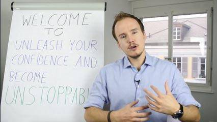 Unleash Your Confidence & Become Unstoppable - Confidence