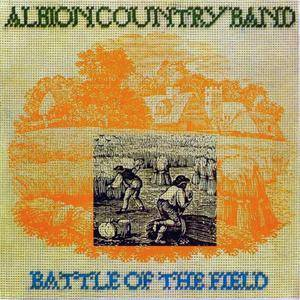 Albion Country Band - Battle Of The Field (1976) Remastered Reissue 1997