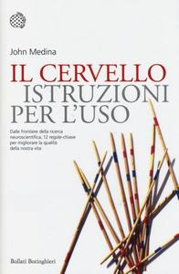 John Medina - Il cervello. Istruzioni per l'uso (2010) [Repost]