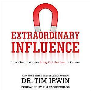Extraordinary Influence: How Great Leaders Bring Out the Best in Others [Audiobook]