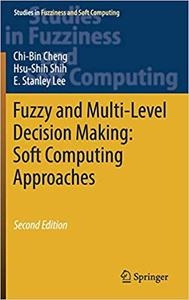 Fuzzy and Multi-Level Decision Making: Soft Computing Approaches  vol 2