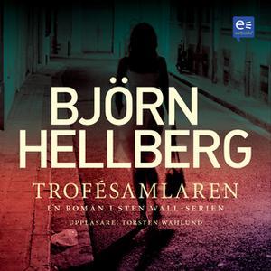 «Trofésamlaren» by Björn Hellberg