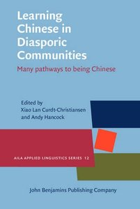 Learning Chinese in Diasporic Communities: Many pathways to being Chinese