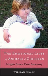The Emotional Lives of Animals & Children: Insights from a Farm Sanctuary (Repost)