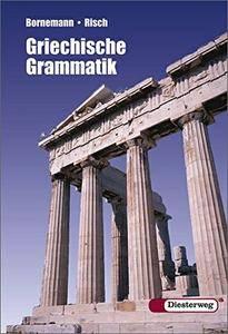"""Eduard Bornemann, Ernst Risch, """"Griechische Grammatik"""""""