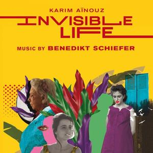Benedikt Schiefer - Invisible Life (Original Motion Picture Soundtrack) (2019)