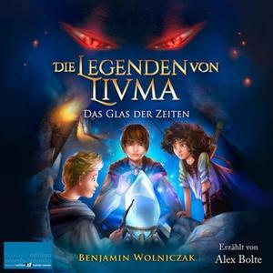 «Die Legenden von Livma: Das Glas der Zeiten» by Benjamin Wolniczak