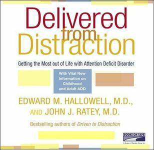 Delivered From Distraction: Get the Most Out of Life with Attention Deficit Disorder [Audiobook] {Repost}