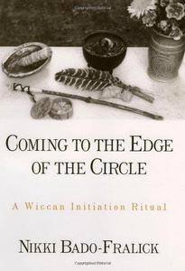 Coming to the Edge of the Circle: A Wiccan Initiation Ritual (Repost)