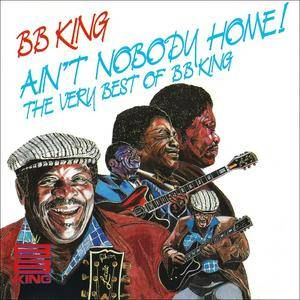 B.B. King - Ain't Nobody Home! The Very Best Of B.B. King (1989)