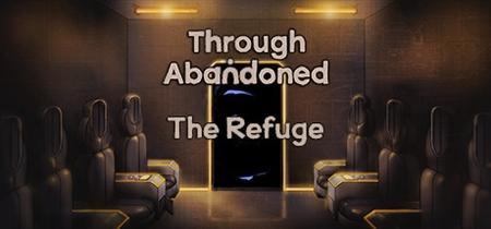 Through Abandoned: The Refuge (2019)