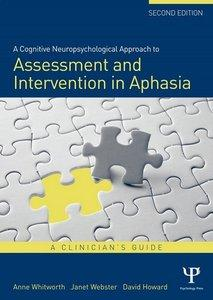 A Cognitive Neuropsychological Approach to Assessment and Intervention in Aphasia: A clinician's guide (Repost)