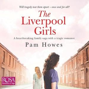 «The Liverpool Girls» by Pam Howes