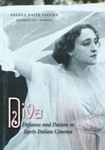 Diva: Defiance and Passion in Early Italian Cinema (Repost)