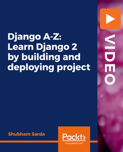 Django A-Z: Learn Django 2 by building and deploying project